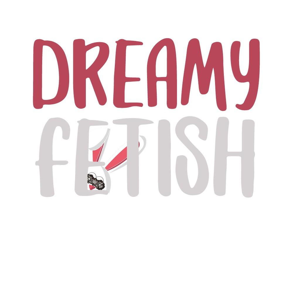 Dreamy Fetish